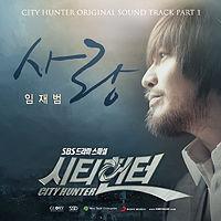 OST City Hunter Part 1 - 01 Yim Jae Bum - Sarang (Love).mp3