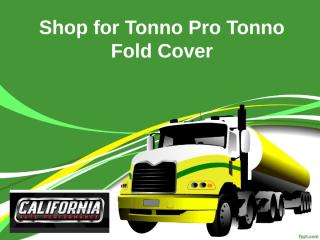 Shop for Tonno Pro Tonno Fold Cover - www.californiaautoperformance.com.ppt