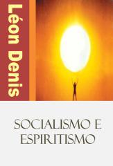 Léon Denis - Socialismo e Espiritismo.pdf