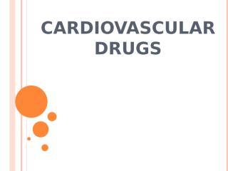 Cardiovascular Drugs.pptx
