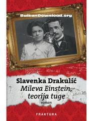 Slavenka Drakulić - Mileva Einstein, teorija tuge.pdf