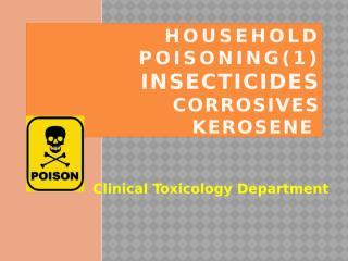 House hold poisoning 1.pptx
